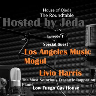 HOJ The Roundtable EP. 6 Livio Harris Feat. LoKeyFue