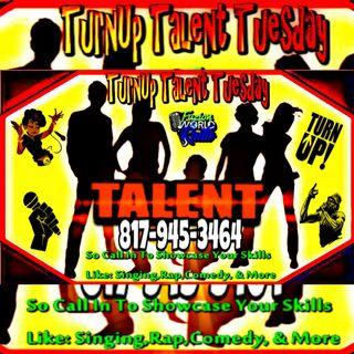 TurnUp Talent Tuesday (LADIES NIGHT)
