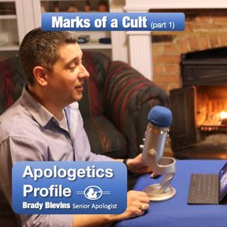 04 What Are the Marks of a Cult? with Brady Blevins (Part 1 of 2)