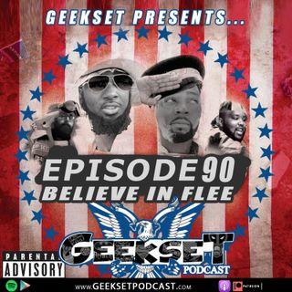 Geekset Episode 90: Believe in Flee
