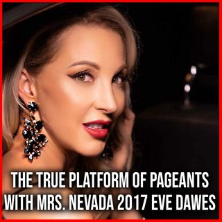 The True Platform of Pageants 💎 with Mrs. Nevada 2017 Eve Dawes