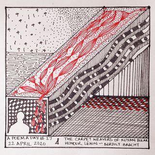 #27. The carpet weavers of Kuyan-Bulak honor Lenin | Bertolt Brecht