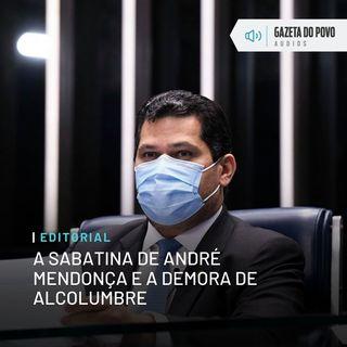 Editorial: A sabatina de André Mendonça e a demora de Alcolumbre