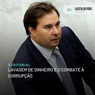 Editorial: Lavagem de dinheiro e o combate à corrupção