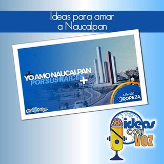 Ideas para amar a Naucalpan