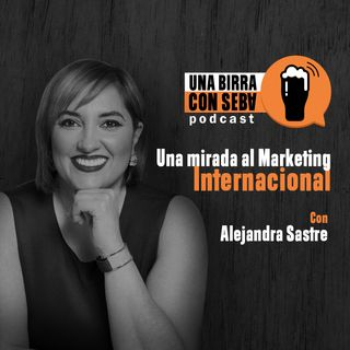 Episodio #3 I Una mirada al marketing internacional
