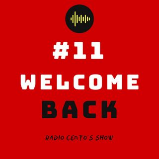 #11 - WELCOME BACK