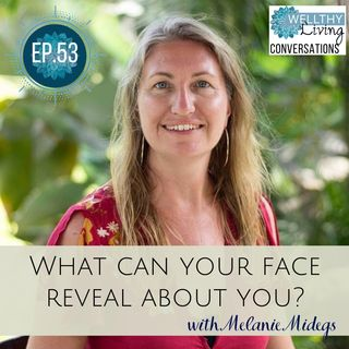 EP 53 What can your face reveal about you?