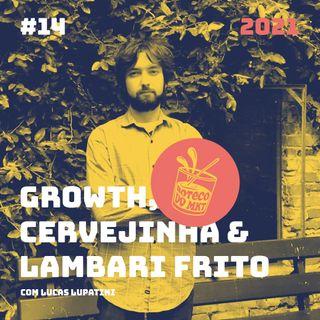 014 - Growth, Cervejinha &Lambari Frito
