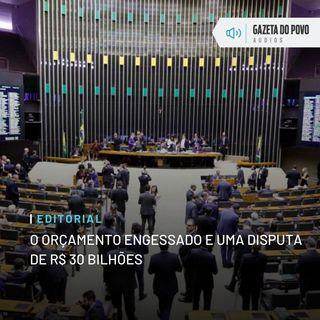 Editorial: O Orçamento engessado e uma disputa de R$ 30 bilhões