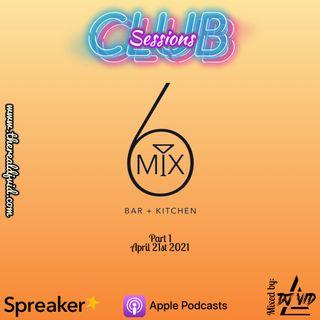Club Sessions: 6 Mix Live Pt 1