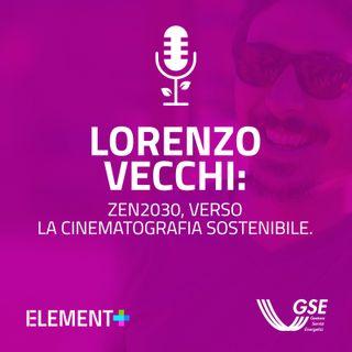 Lorenzo Vecchi: Zen2030, verso la cinematografia sostenibile.