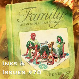 Inks & Issues #78 - The Vision Part 2