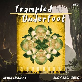 Trampled Underfoot Podcast 50 - Undiscovered Cousins