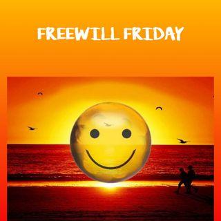 Freewill Friday