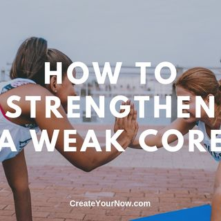 1558 How to Strengthen a Weak Core