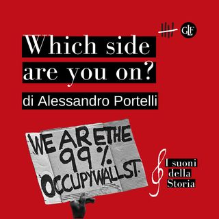Which side are you on? raccontata da Alessandro Portelli