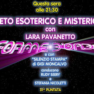 Forme d'Onda - Lara Pavanetto - Veneto Esoterico e Misterioso, parte 2 - 31^ puntata (17/06/2021)