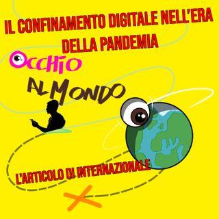 Il confinamento digitale nell'era della pandemia - l'articolo di Internazionale