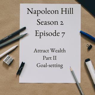 Positive Mental Attitude: Season 2 - Episode 7 - Attract Wealth -- Don't Repel It - Part II - Goal-setting
