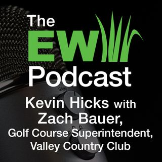 EW Podcast - Kevin Hicks with Zach Bauer