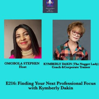 E216: Finding Your Next Professional Focus With Kymberly Dakin