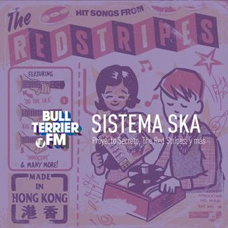 #SistemaSka 067 - The Red Stripes, Proyecto Secreto y más