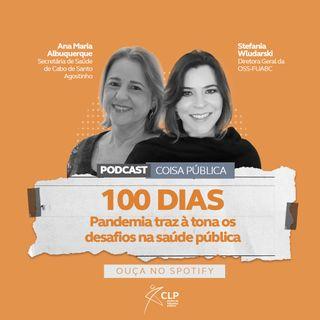 100 dias: Pandemia traz à tona os desafios na saúde pública