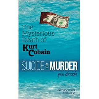 THE MYSTERIOUS DEATH OF KURT COBAIN-Matthew Richer