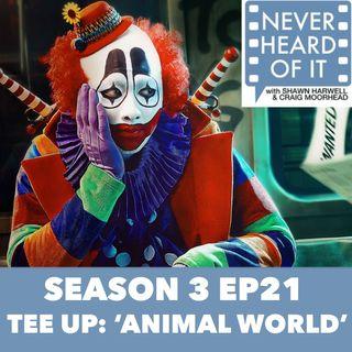 Season 3 Ep 21 - Tee Up: 'Animal World'