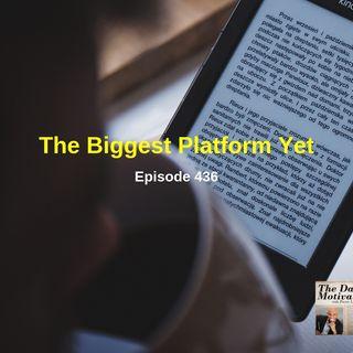 The Biggest Platform Yet. Episode #436