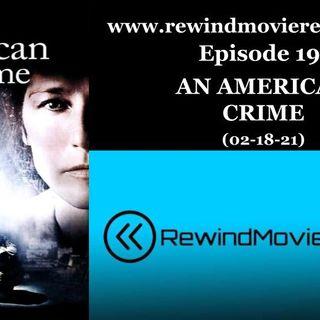 Ep. 19: An American Crime (02-18-21)