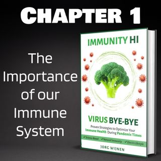 Chapter 1 - The Importance of our Immune System (Part 1)