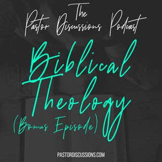 Bonus Episode: Biblical Theology