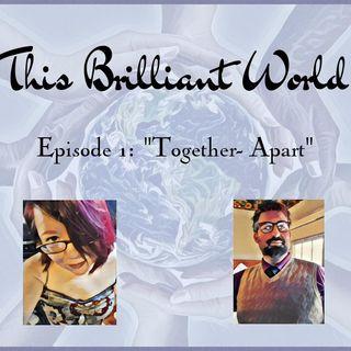 """TBW-  Episode 1 """"Together- Apart"""""""