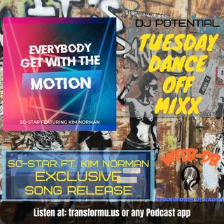 TUESDAY DANCE OFF MIXX and New Music Release from So-Star
