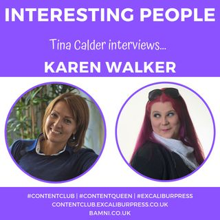 Tina Calder interviews Entrepreneur & Businesswoman Karen Walker | #ContentQueen #TinaCalder