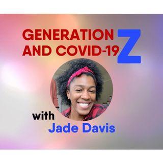 S8:E11 - Generation Z and COVID-19 with Jade Davis