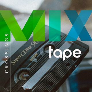 Crossings Mixtape: Ep. 24 Faith w/ Josh MacDonald