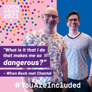 """27. """"What is it that I do that makes me so dangerous?"""" - When Beck met Chantal"""