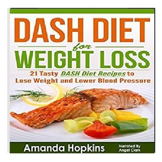 DASH Diet for Weight Loss By Amanda Hopkins Narrated By Angel Clark