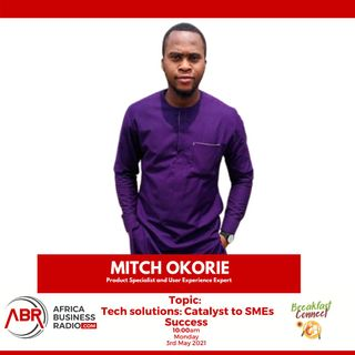 Tech Solutions : Catalyst to SME's Success - Mitch Okorie