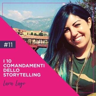 11 - I 10 comandamenti dello Storytelling, con Lara Lago