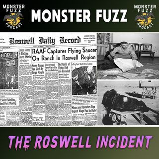 The Roswell Incident!