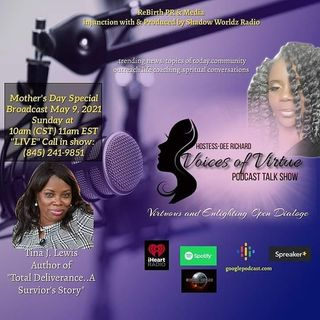 Voices of Virtue hosted by Dee Richard Replay of the LIVE Episode with Special Guest Author Tina Lewis