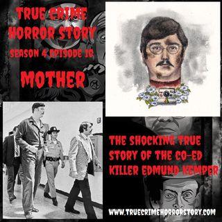 S4E10: Mother (Edmund Kemper)