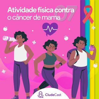 #07 - Atividade Física no Combate ao Câncer de Mama