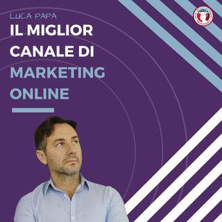 Il miglior canale di Marketing Online