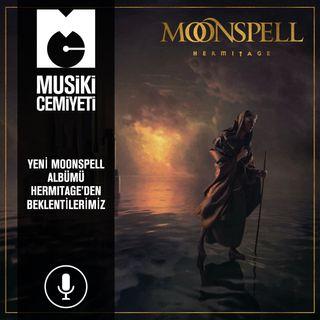Yeni Moonspell Albümü Hermitage'den beklentilerimiz