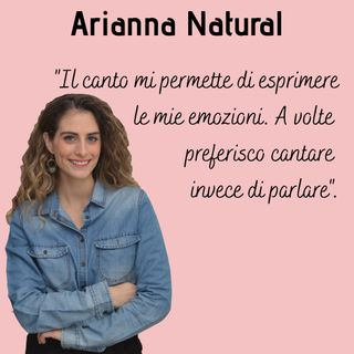 Ep.7 Arianna Natural